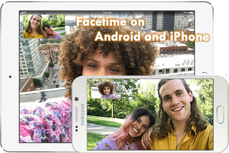Facetime on Android and iPhone