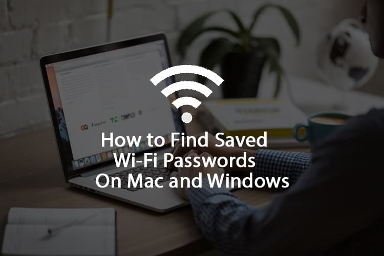 How to Find WiFi Passwords on Mac and Windows | Mashtips