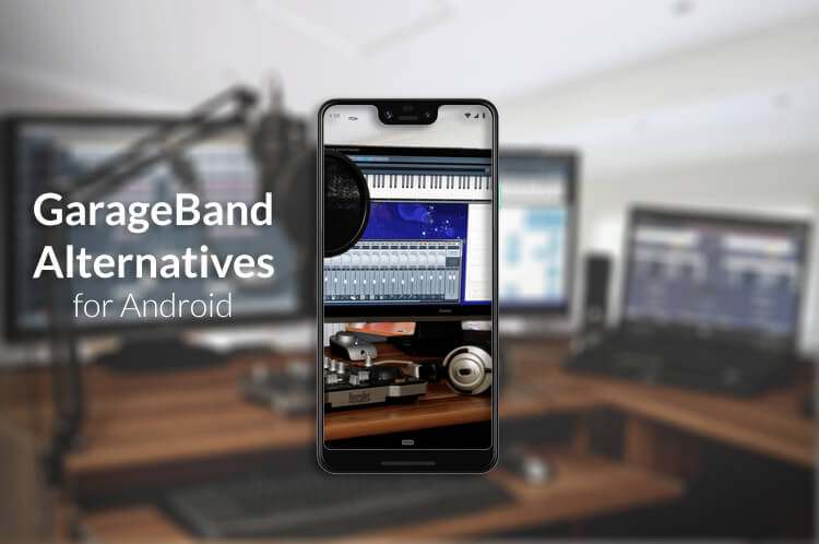 12 Best GarageBand Alternatives for Android Users | Mashtips