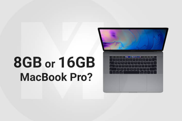 Do I need 8GB or 16GB RAM MacBook Pro?
