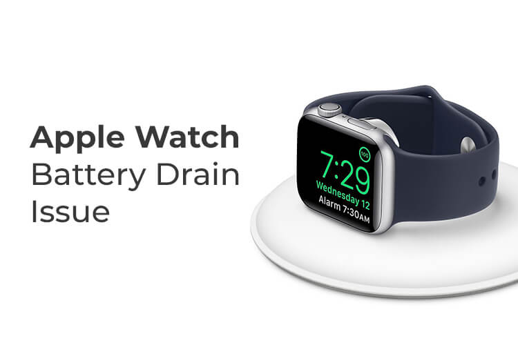 24 Top Solutions to Fix Apple Watch Battery Draining Issue
