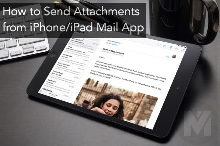 Mail Attachments iPhone iPad