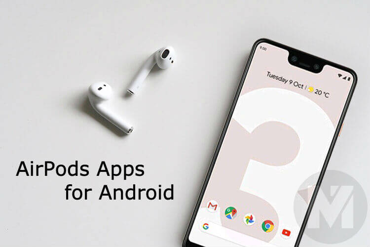 7 Best Airpods Apps For Android Phone Mashtips