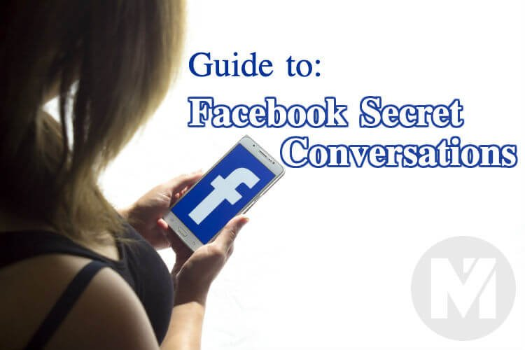 Facebook Secret Conversations: Everything You Need To Know