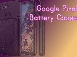 Best Google Pixel Battery Cases