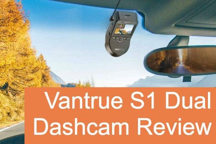 Vantrue S1 Dual Dashcam Review