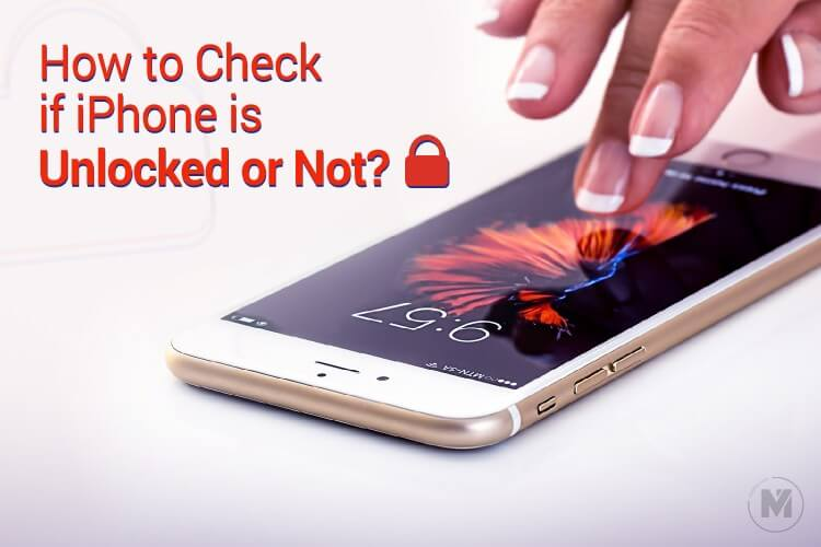 How to Check if iPhone is Unlocked or Not