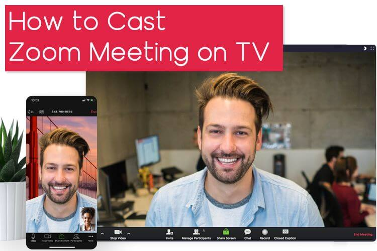 How to Cast Zoom Meeting on TV for Big Screen