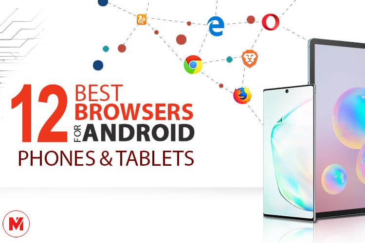12 Best Browsers for Android Phones and Tablets