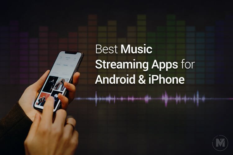 12 Best Music Streaming Apps for Android and iOS (Free & Paid)