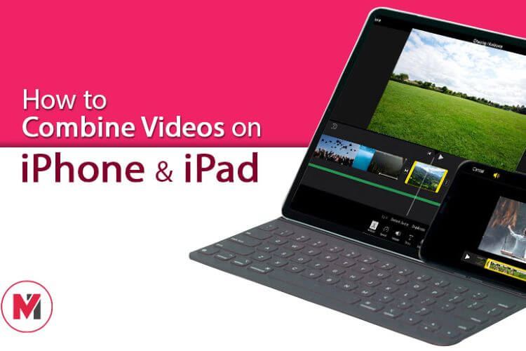 How to Combine Videos on iPhone and iPad