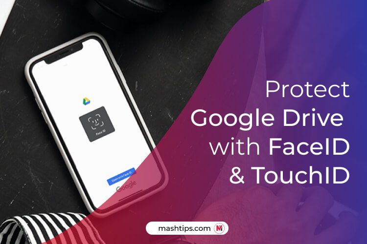 How to Secure Google Drive with Face ID or Touch ID on iPhone and iPad