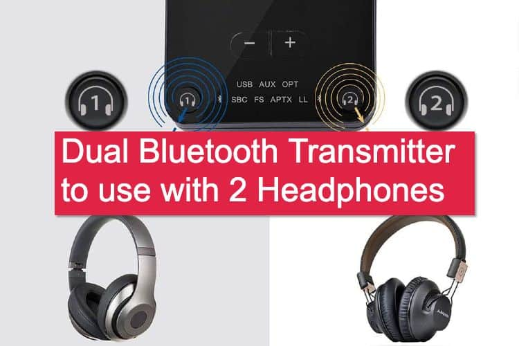 8 Best Dual Bluetooth Transmitter to Connect 2 Devices Simultaneously