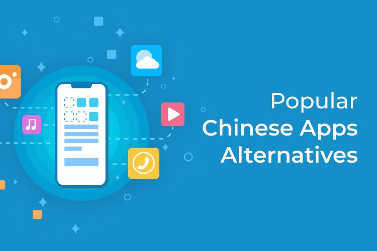 Alternative Apps for Chinese Apps