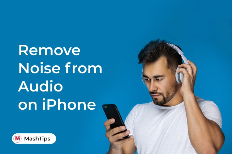 Remove Background Noise from Audio on iPhone