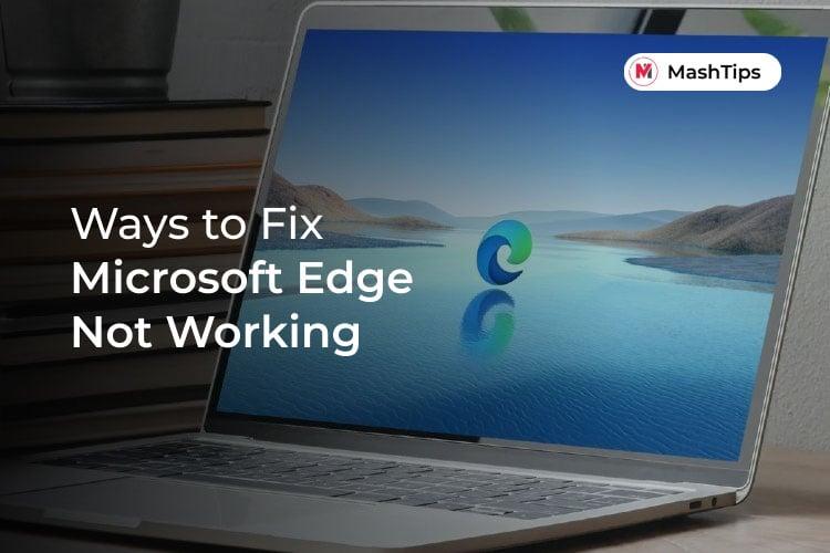 Fix Microsoft Edge Not Working