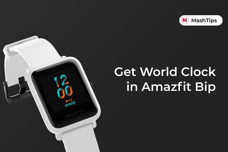 Get World Clock Multiple Timezone Amazfit Bip