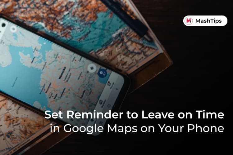 Set Google Maps to Remind You to Leave on Time