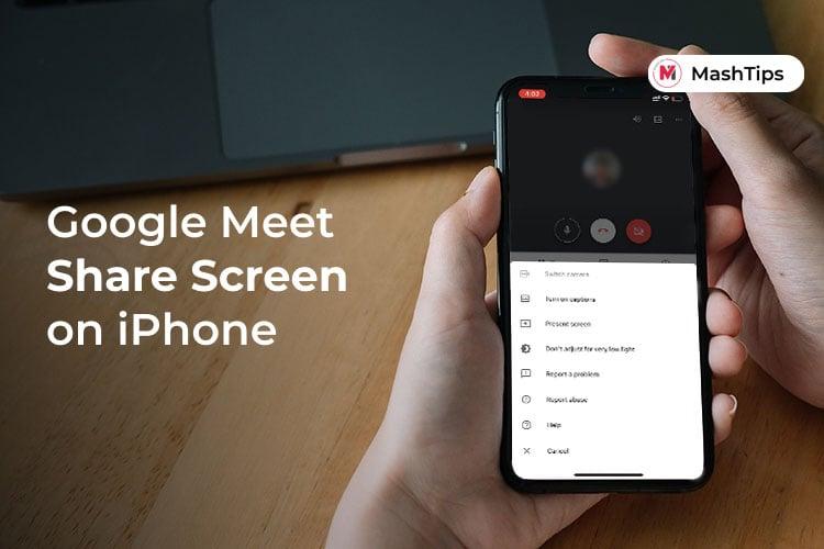 Share iPhone Screen on Google Meet