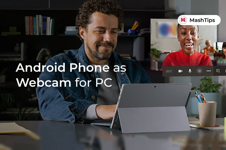 Use Your Android Phone as Webcam for PC
