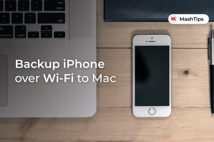 Backup iPhone Over Wi-Fi to Mac