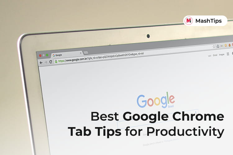 Best Google Chrome Tab Tips to Be More Productive