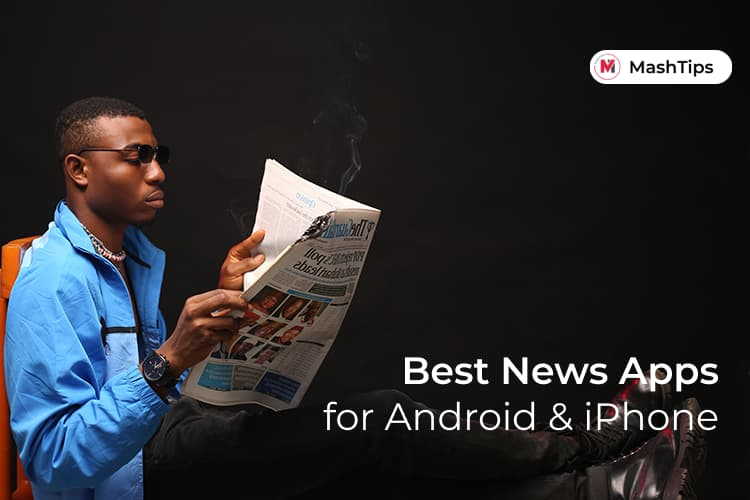 Best News Apps for Android and iPhone Users
