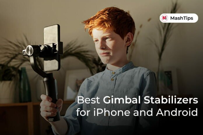 Best Smartphone Gimbal Stabilizers for iPhone and Android