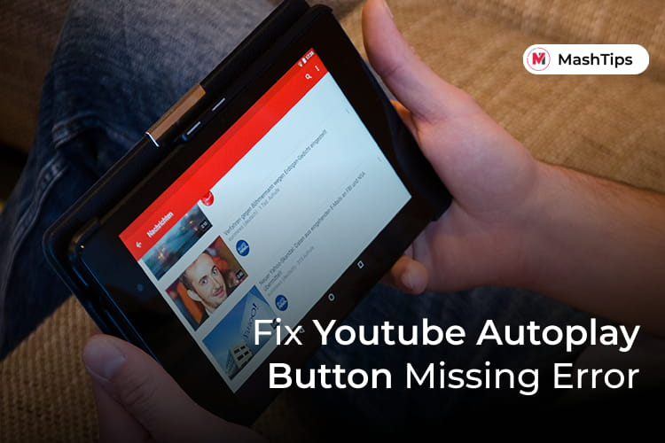 Fix YouTube AutoPlay Button Missing Error