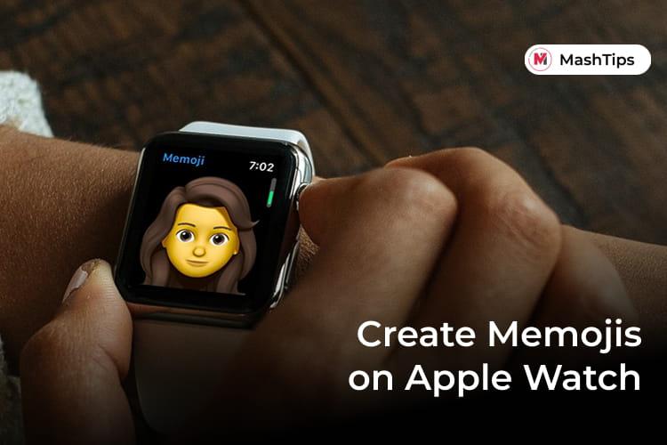 How to Create Memoji on Apple Watch