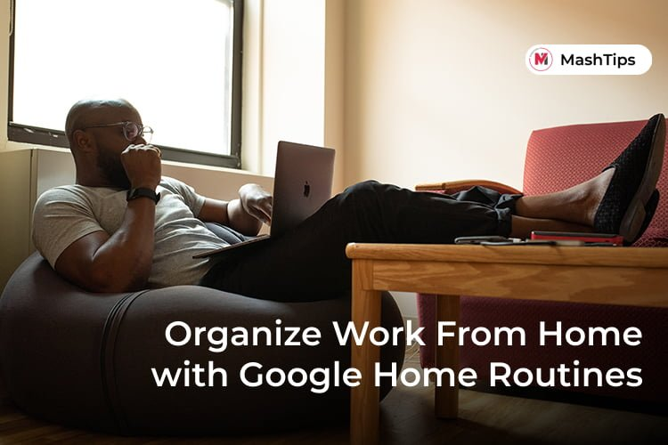 Organize Your Work From Home With Google Home Routine