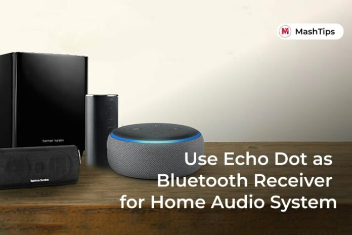 Use Echo Dot as Bluetooth Receiver for Home Audio System