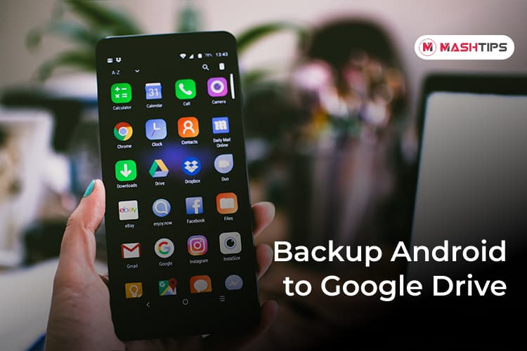 Back Up Android Phone to Google Drive