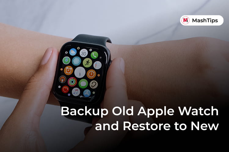 Backup Old Apple Watch and Restore to New Watch