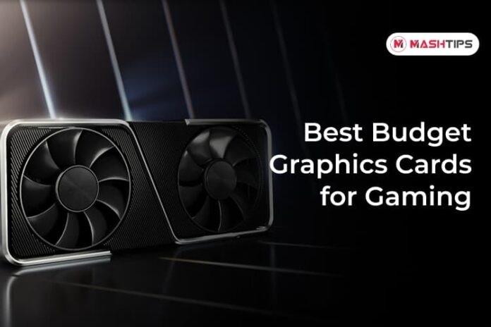 Best Budget Graphics Cards for Gaming