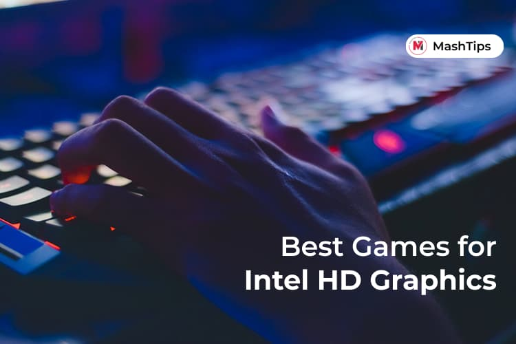 Best Intel HD Graphics games for Low Budget PC