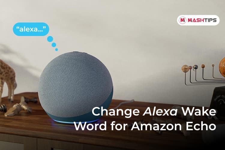 Change Alexa Wake Word for Amazon Echo Smart Speaker