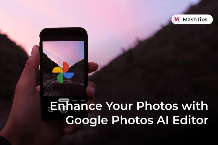 Enhance Photos with New AI Features in Google Photos Editor