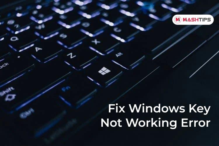 Fix Windows Key Not Working Error Windows 10