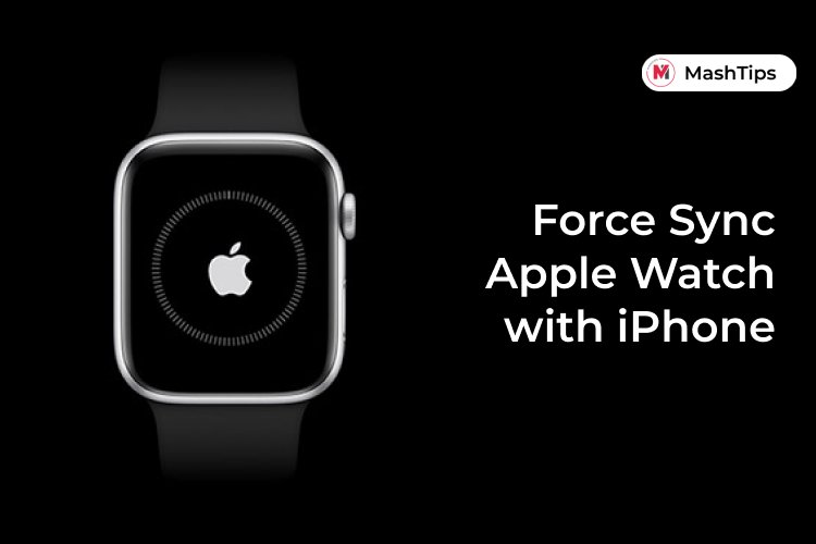 How to Force Apple Watch to Sync with iPhone