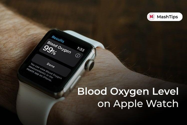 Measure Blood Oxygen Level on Apple Watch