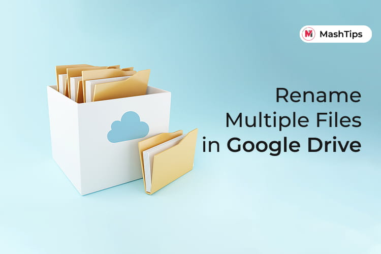 Rename Multiple Files in Google Drive