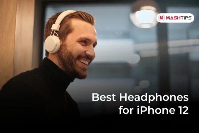 Best Headphones for iPhone 12