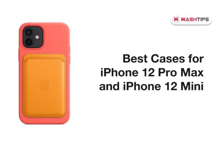 Best iPhone 12 Pro Max and iPhone 12 Mini Protective cases