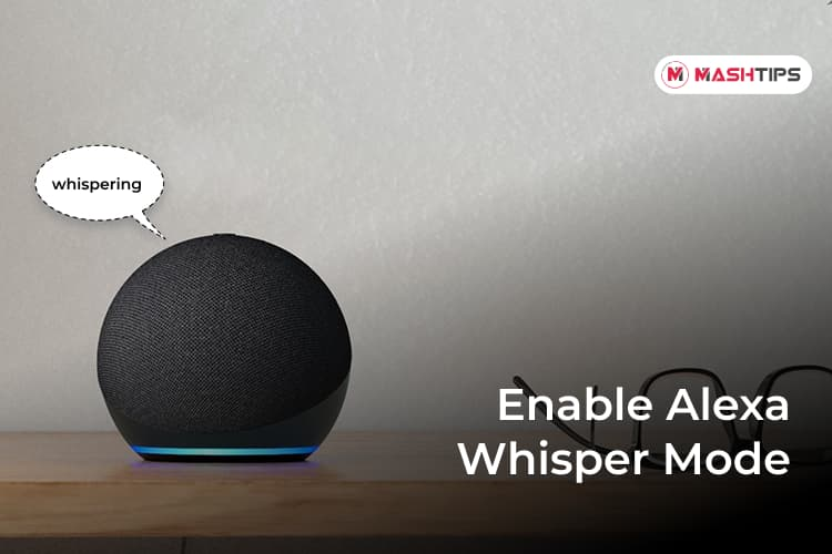 Enable Alexa Whisper Mode to Give Commands by Whispering