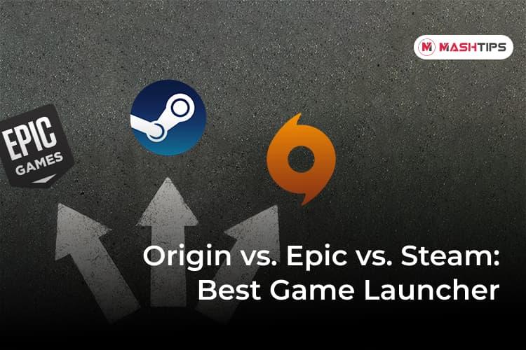 Origin vs Steam vs Epic Choosing the Best Game Launcher for PC Games
