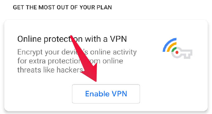 Turn on Google VPN Google One App