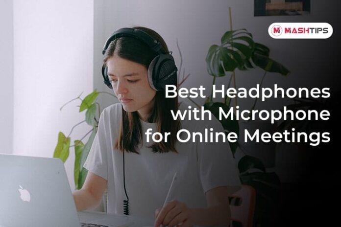 Best Headphones with Microphone for Online Meetings