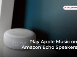 Play Apple Music on Amazon Echo Speakers