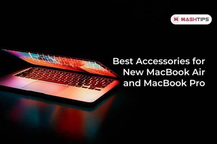 Best Accessories for New MacBook Air and MacBook Pro
